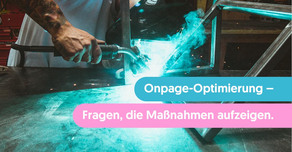 SEO Onpage-Optimierung: Fragen, die Maßnahmen aufzeigen.